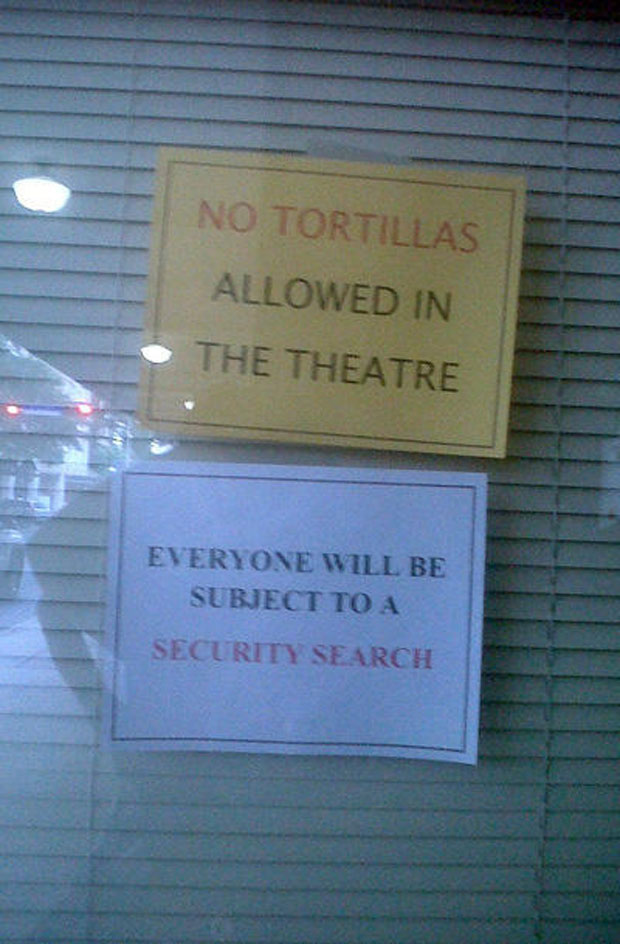 No Tortillas Allowed In The Theatre
