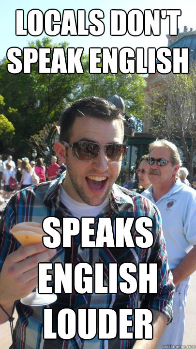 Tourists speak loudly