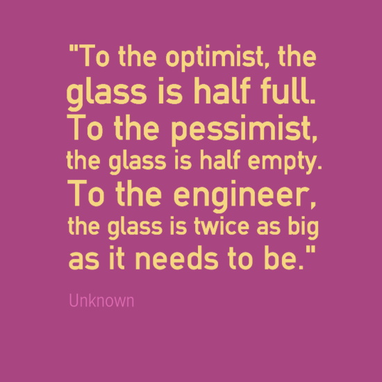 Engineering Quotes glass half full