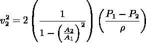 (         ) (        ) v2= 2  ----1----    P1-−-P2  2    (1 − (A2)2)      ρ             A1