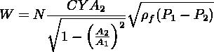 CY A2   ∘ ---------- W  = N ∘----(---)2  ρf(P1 − P2)          1−   AA2                1