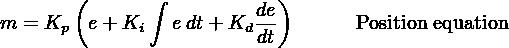 (      ∫           ) m = K   e +K    e dt+ K de        Position equation       p      i         ddt