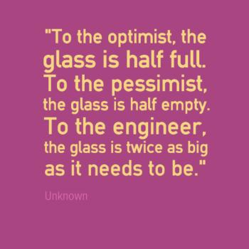 Engineering Quotes glass half full