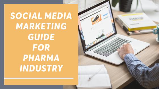Social Media Marketing guide for Pharma Industry